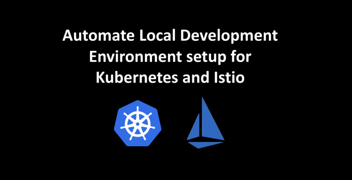 Automate Kubernetes and Istio Setup