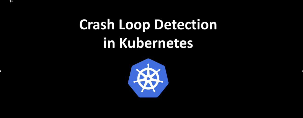 Crash Loop Detection in Kubernetes